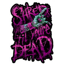 Наклейка Shred Til Your Dead